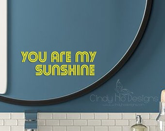 You Are My Sunshine  Typography Decal
