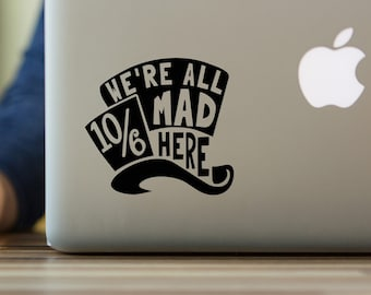 We're All Mad Here - Alice in Wonderland Typography Decal