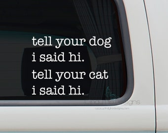 Tell Your Pet I Said Hi. Decal Typography Decal