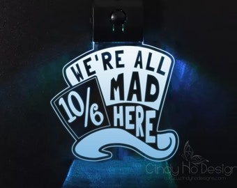 We're All Mad Here Hat LED or Regular Keychain - Alice in Wonderland, Typography