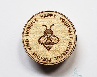Be Happy Yourself Grateful Positive Kind Humble Wooden Laser Cut Pin