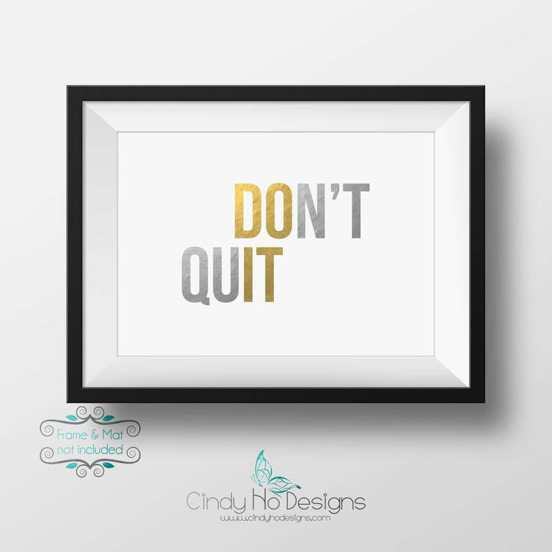Do It & Don't Quit Gold and Silver Foil 5 x 7 Print  You image 0