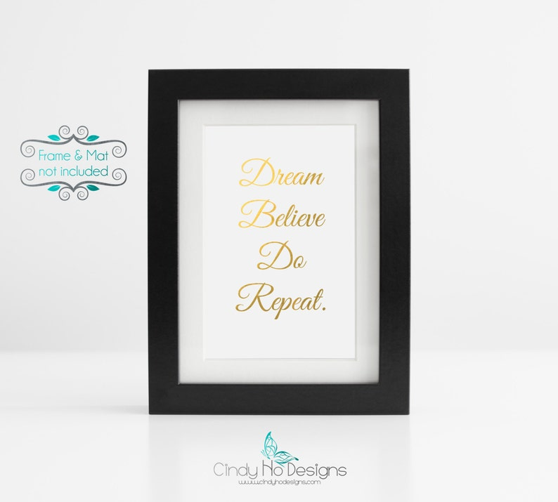 Dream Believe Do Repeat. Gold Foil Print  3 x 4 inch  Never image 0