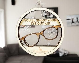 You'll Shoot Your Eye Out Layered Wood and Acrylic Christmas Ornament