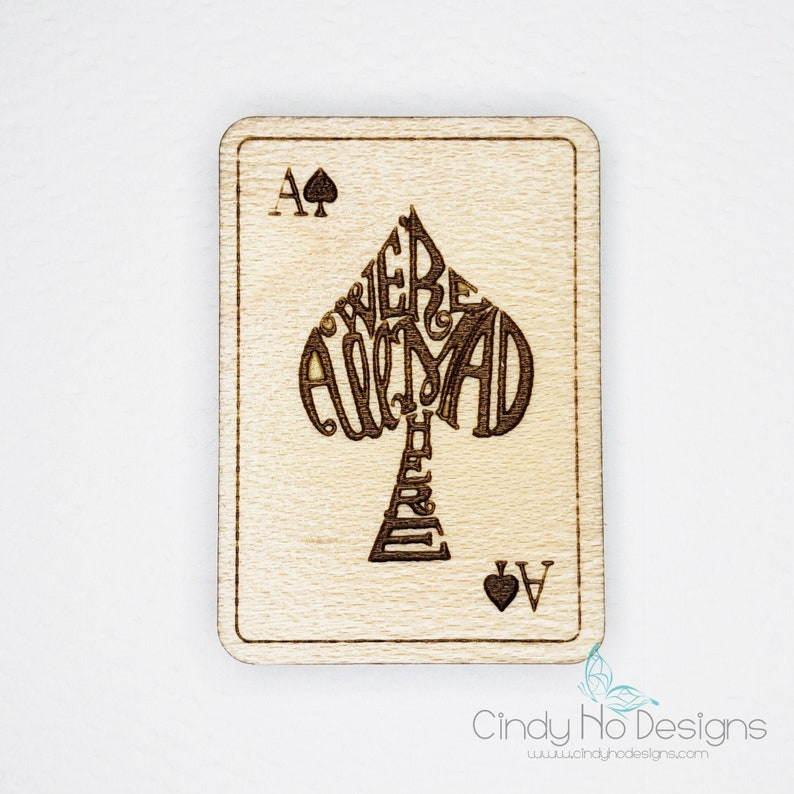 We're All Mad Here  Spade Playing Card Wooden Pin or image 0