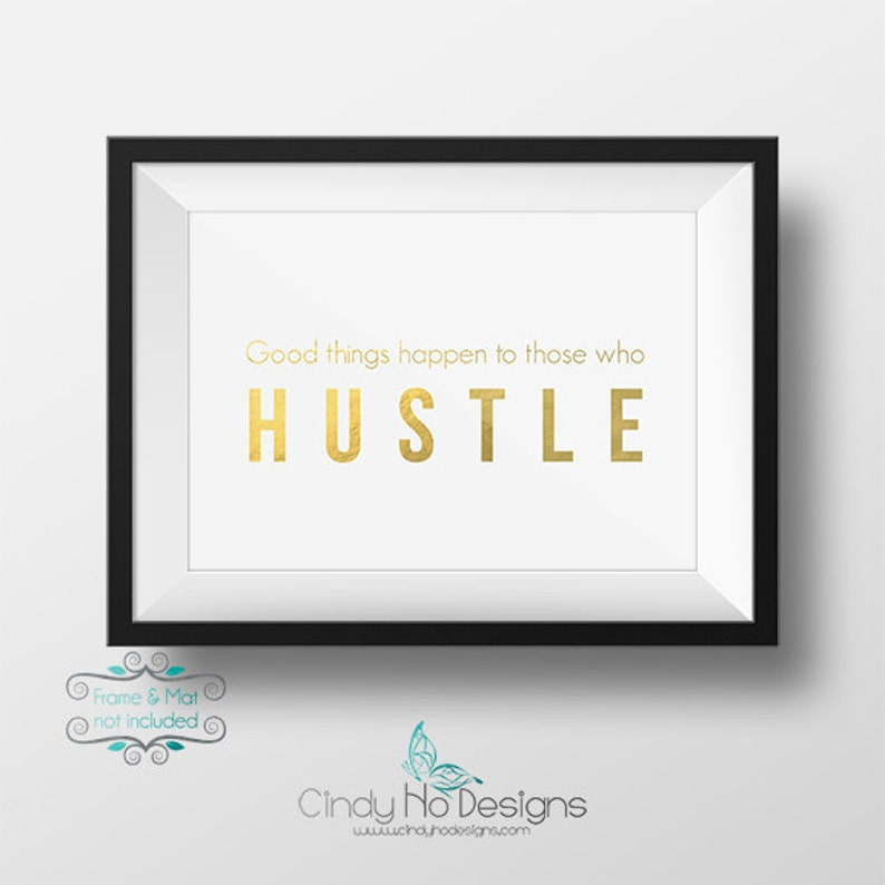 Good things happen to those who HUSTLE  Gold Foil 5 x 7 Print image 0
