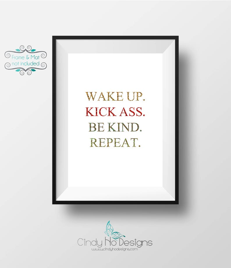 Wake up.  Kick Ass. Be Kind. Repeat. Holographic Glitter Gold image 0