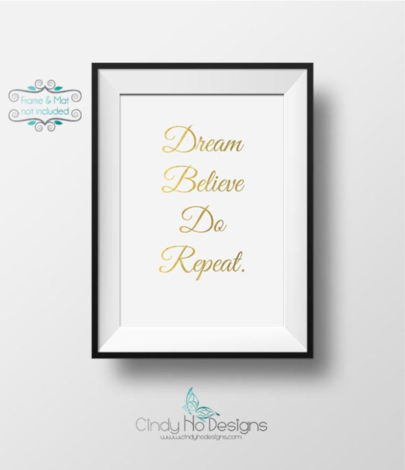 Dream Believe Do Repeat. 5 x 7 inch Gold Foil Print image 0