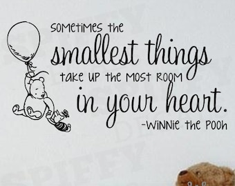 Sometimes The Smallest Things Take Up The Most Room In Your Heart Wall Decal Vinyl Sticker Quote Classic Winnie The Pooh