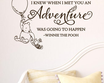 I Knew When I Met You An Adventure Was Going To Happen Wall Decal Vinyl Sticker Quote Classic Winnie The Pooh
