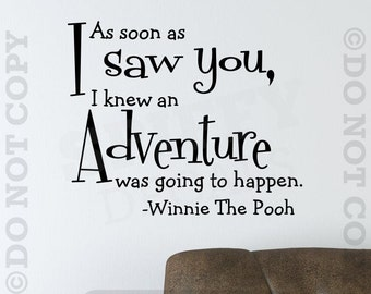 As Soon As I Saw You I Knew An Adventure Was Going To Happen Vinyl Wall Decal Sticker Decor Winnie The Pooh