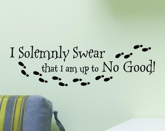 I Solemnly Swear I Am Up To No Good With Footprints Wall Decal Vinyl Sticker Quote Decor