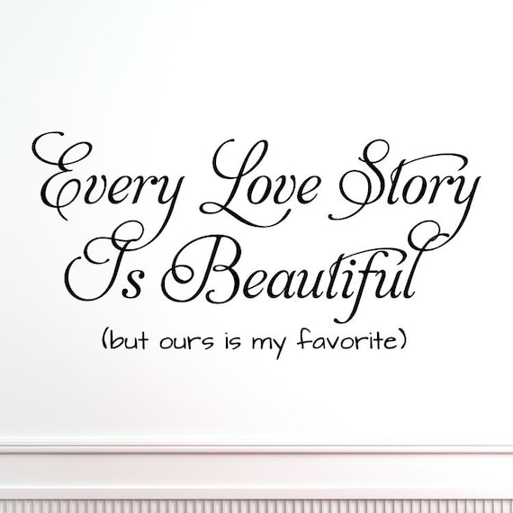 Every Love Story Is Beautiful Vinyl Wall Quote Etsy