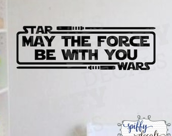 Star Wars May The Force Be With You Lightsabers Vinyl Wall Decal Decor Sticker Spiffy Decals