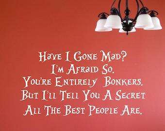 Alice In Wonderland Have I Gone Mad Vinyl Wall Decal Sticker Decor Playroom Bedroom Mad Hatter