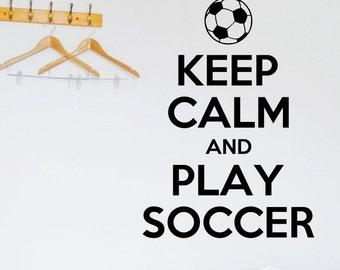 Keep Calm and Play Soccer vinyl wall decal