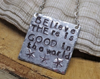 Be the Good Pendant, Believe There is Good in the World, Be the Good in the World Hand Stamped Aluminum Pendant, Inspirational Jewelry