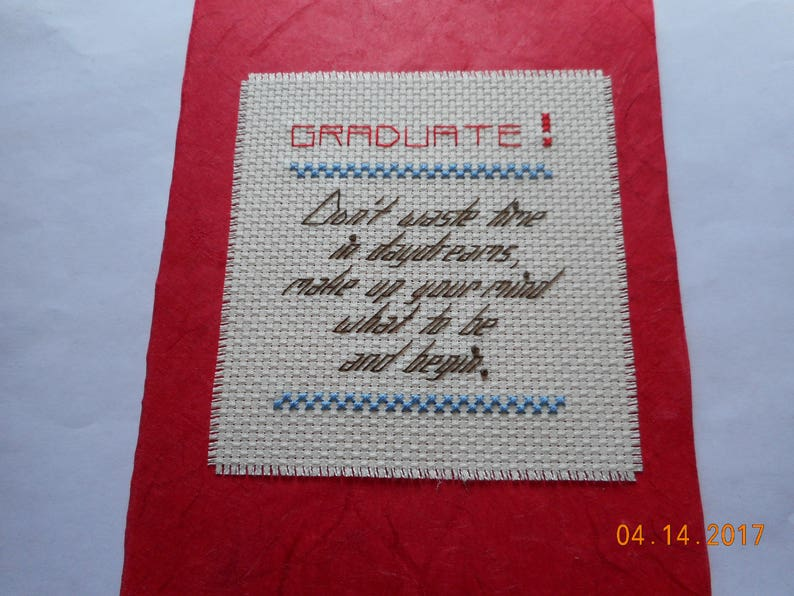 Graduation cross stitch card GRADUATE Don/'t waste time in daydreams make up your mind and begin.