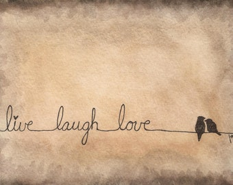 "5"" x 7"" Art Print  -Live, Laugh, Love-"