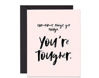 Encouragement Card Sometimes Things Get Tough You're Tougher Blush Pink & Black Inspirational Card Friendship Card Tough Times Sympathy Card