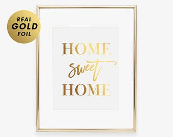 Home Sweet Home Foil Art Gold Silver or Rose Gold Foil Print New Home Art Print Engagement Gift House Warming Home Wall Decor House Decor A2