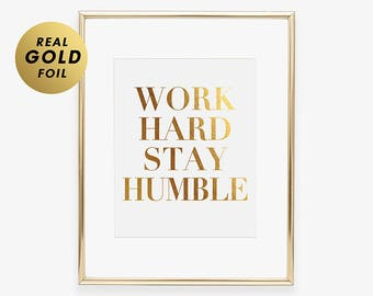 WORK HARD Stay HUMBLE Wall Art Modern Typographic Office Wall Quote Glam Living Room Wall Decor Words of Wisdom Poster B43