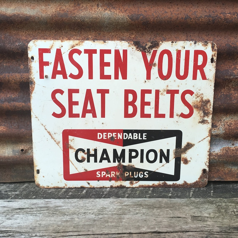 Vintage Champion Spark Plugs Sign Fasten your Seat Belts Car Auto Garage  Heavily Aged Distressed Bent Rusty Metal As is Weathered Look Old