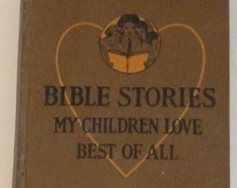 Bible Stories My Children Love Best Of All Illustrations by Gustave Dore (1918)