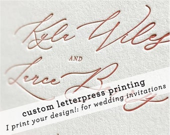 Custom Letterpress Printing for Wedding Invitations, Personalized using your design