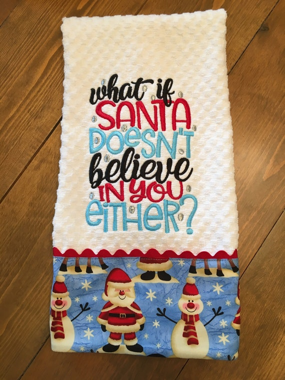 Funny Christmas Kitchen Towel Embroidered What If Santa Etsy