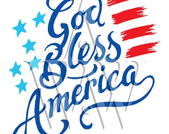 God Bless America Flag png svg dxf eps  Patriotic clip art Silhouette Cricut Cutting File 4th of July Independence Day