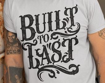 Built To Last T shirt - Mongo Arts limited edition typography shirt design - Men's - Shakedown Street Art - GDF-Short sleeve and long sleeve