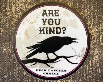 Are You Kind? sticker - Uncle Johns Band  inspired UV Vinyl weatherproof indoor/outdoor Stickers 3 x 3 inch size - Free Shipping
