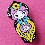 Big Matryoshka Hard Enamel Pin // Gift for Her // Inspired by Russian Folklore, Fairytales, Nesting Dolls, Kitsch, Sisterhood and Friendship