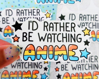 I'd Rather Be Watching Anime Sticker, Waterproof Vinyl Sticker, Quote Sticker, Water Bottle Decal, Laptop Sticker