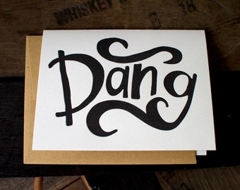 Dang Letterpress Greeting Card Hand Drawn Typography - funny blank card