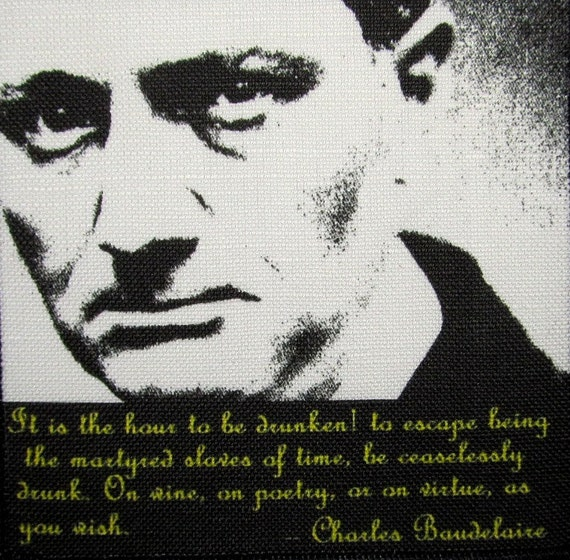 charles baudelaire be drunk