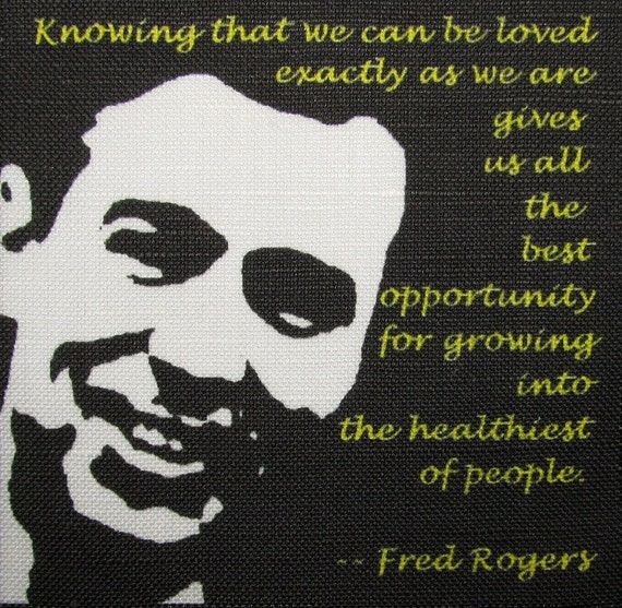 Fred Rogers Quote Mr Rogers Unconditional Love Printed Etsy