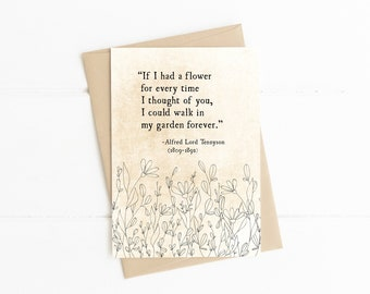 I Could Walk in my Garden Forever Quote, Alfred Lord Tennyson Quote, Romantic Love Note, Card for Her, Love Card