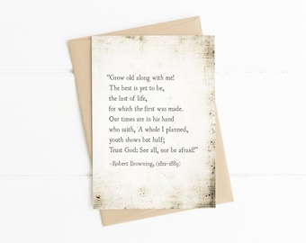 Grow Old with Me the Best is Yet to Be, Robert Browning Love Quote, Anniversary Card for Wife Husband, Love Note, Wedding Card