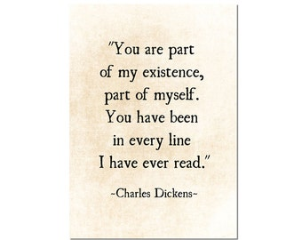 Charles Dickens Quote, Part of my Existence, Romantic Wall Art Quote, Love Quote, Literary Art Print, Book Page Art Print, Fine Art Print