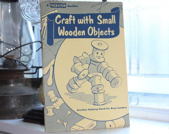 Vintage 1956 Pack-O-Fun Crafts Book Craft With Small Wooden Objects