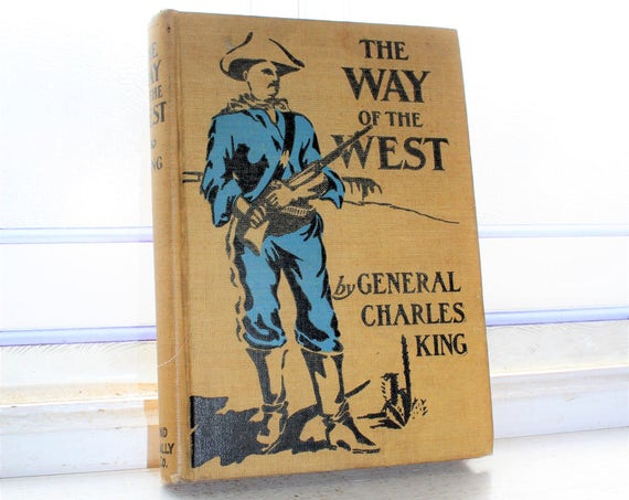 Antique Book The Way Of The West by General Charles King 1902