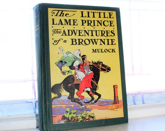 Vintage 1928 Book The Little Lame Prince & The Adventures of a Brownie