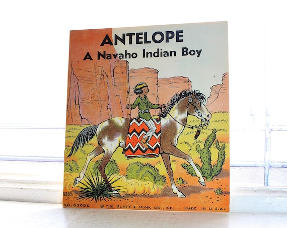 Vintage 1935 Children's Book Antelope A Navaho Indian Boy