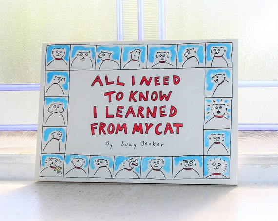All I Need To Know I Learned From My Cat Book by Suzy Becker