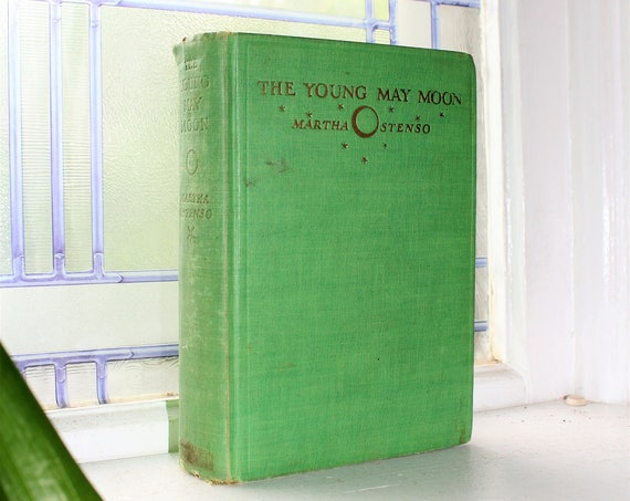 The Young May Moon Martha Ostenso Vintage 1929 Book