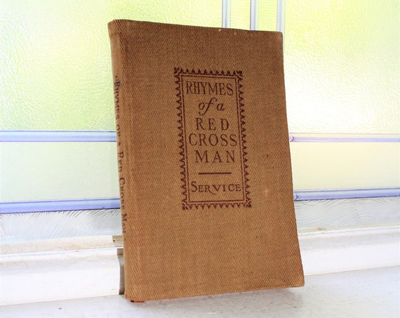 Rhymes of a Red Cross Man Robert Service Antique 1916 Book