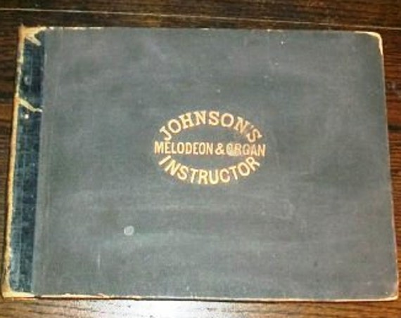Antique Book 1864 Johnson's Instructor For Melodeon & Organ Music Book