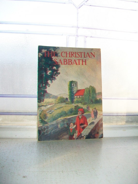 The Christian Sabbath Is It Saturday or Sunday Vintage Book 1916
